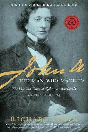 John A By: Richard J. Gwyn