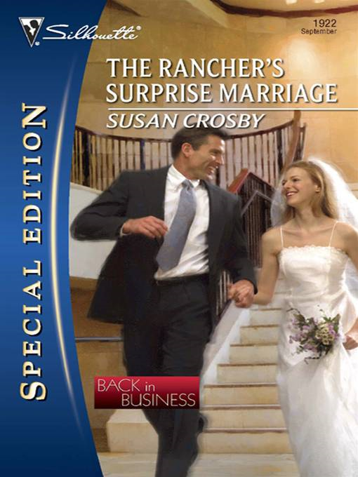 The Rancher's Surprise Marriage By: Susan Crosby