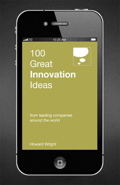 100 Great Innovation Ideas By: Howard Wright