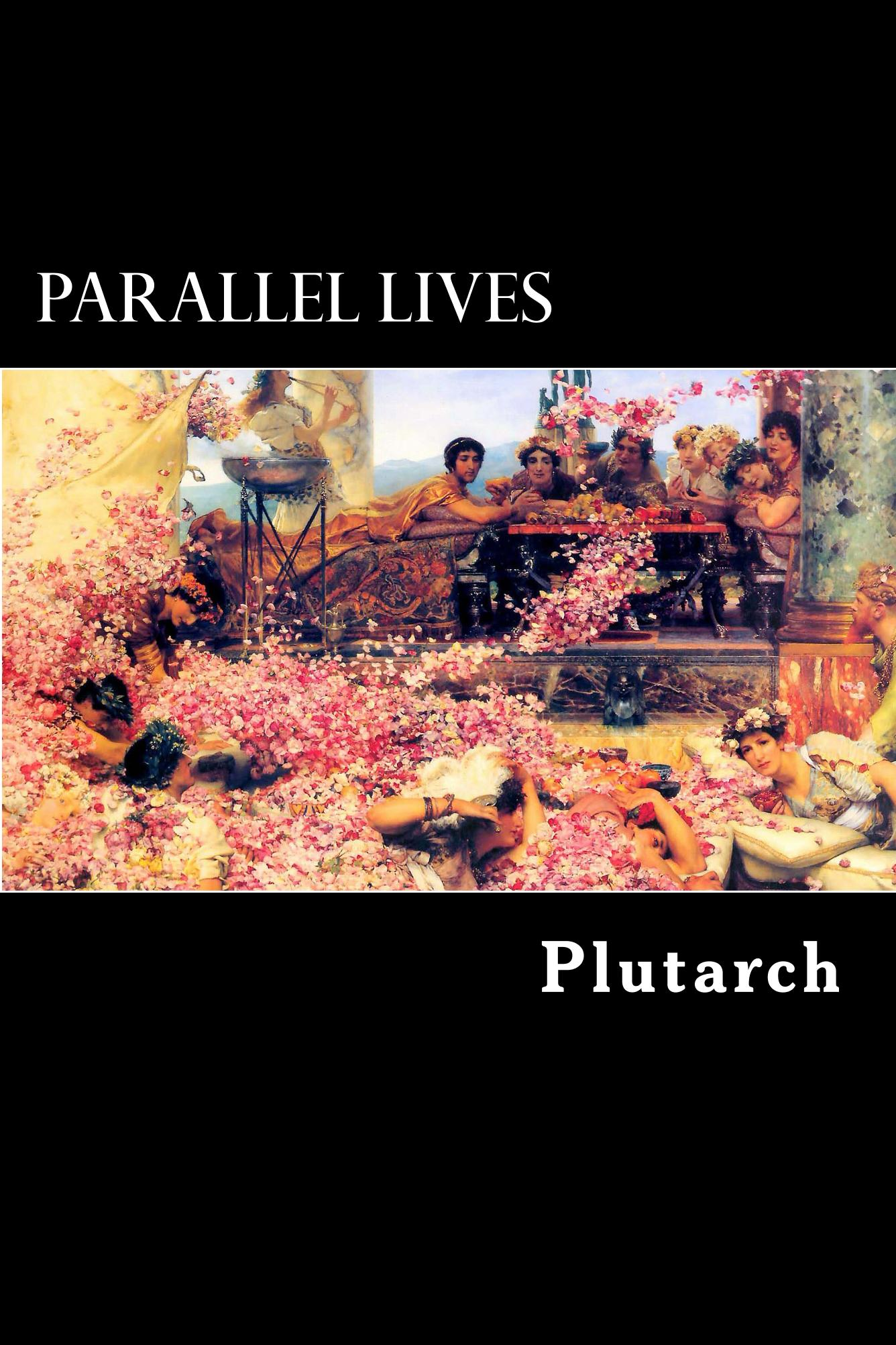 Parallel Lives By: Plutarch