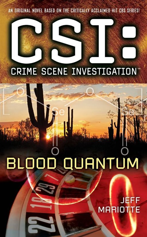 CSI: Crime Scene Investigation: Blood Quantum By: Jeff Mariotte