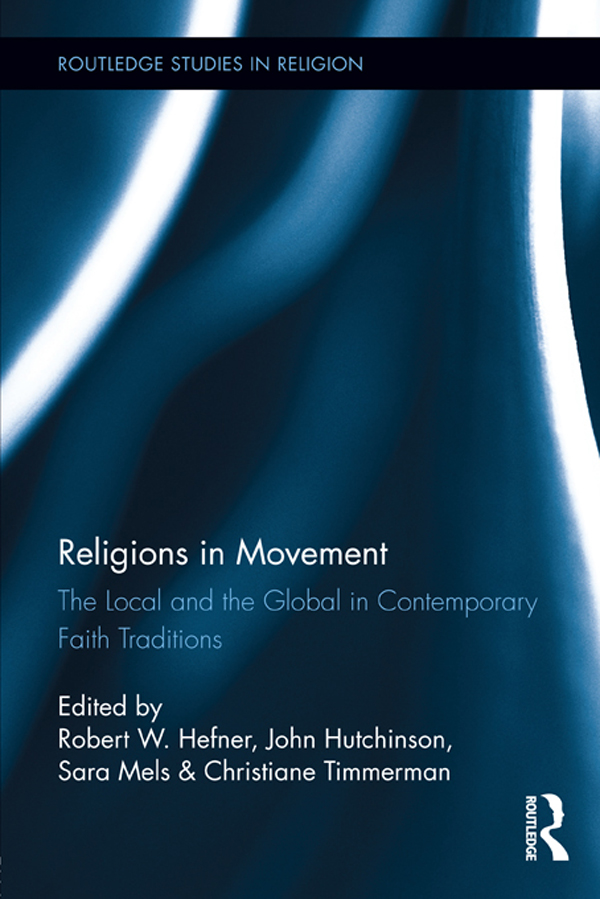 Religions in Movement: The Local and the Global in Contemporary Faith Traditions The Local and the Global in Contemporary Faith Traditions