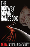 The Drowsy Driving Handbook-Akilla In The Blink Of An Eye
