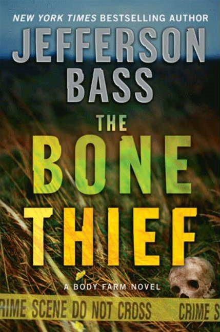 The Bone Thief By: Jefferson Bass