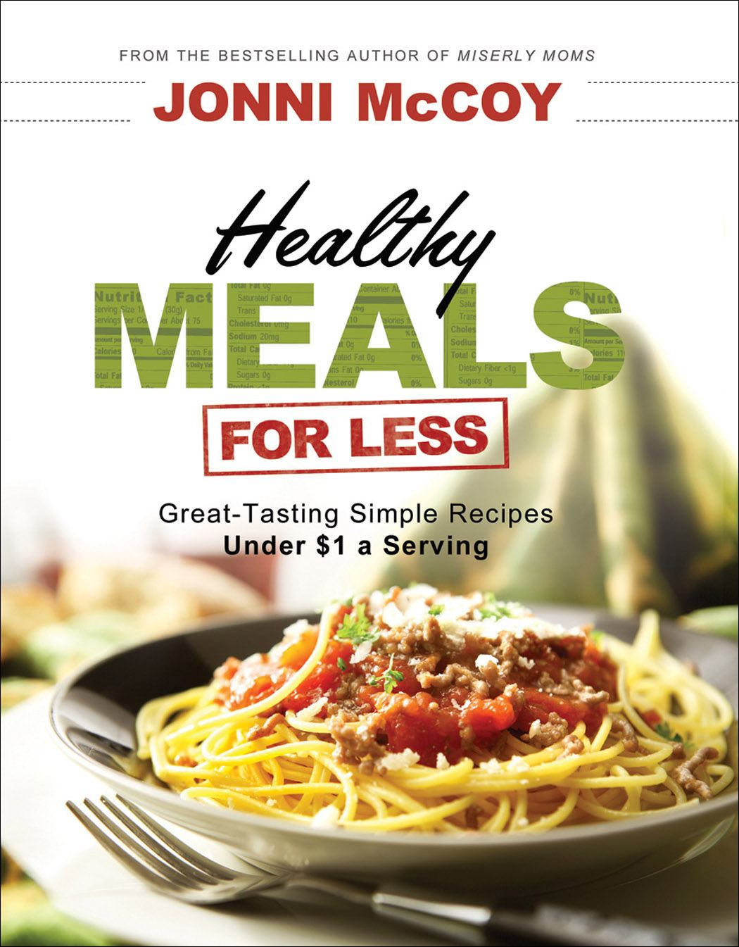 Healthy Meals for Less By: Jonni McCoy