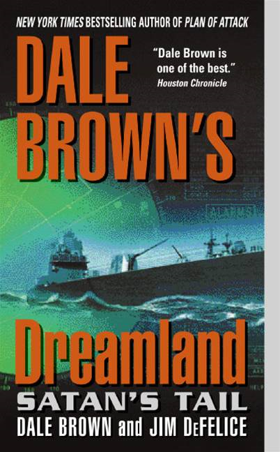 Dale Brown's Dreamland: Satan's Tail By: Dale Brown,Jim DeFelice