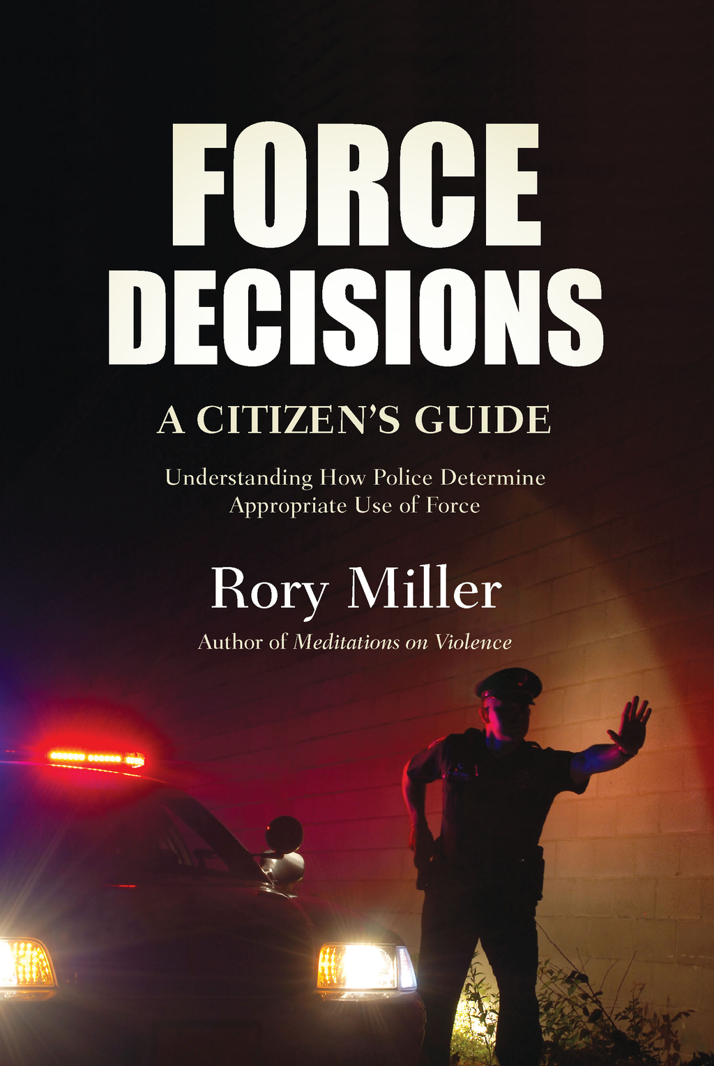 Force Decisions By: Rory Miller