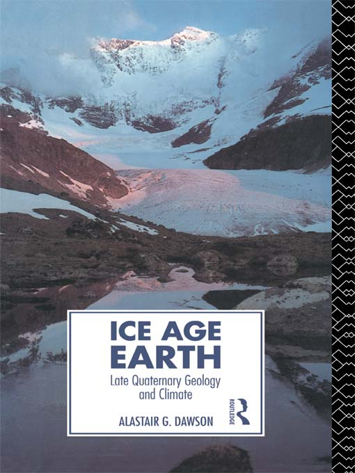 Ice Age Earth Late Quaternary Geology and Climate