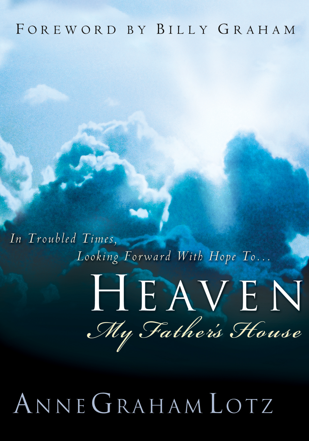Heaven: My Father's House By: Anne Graham Lotz