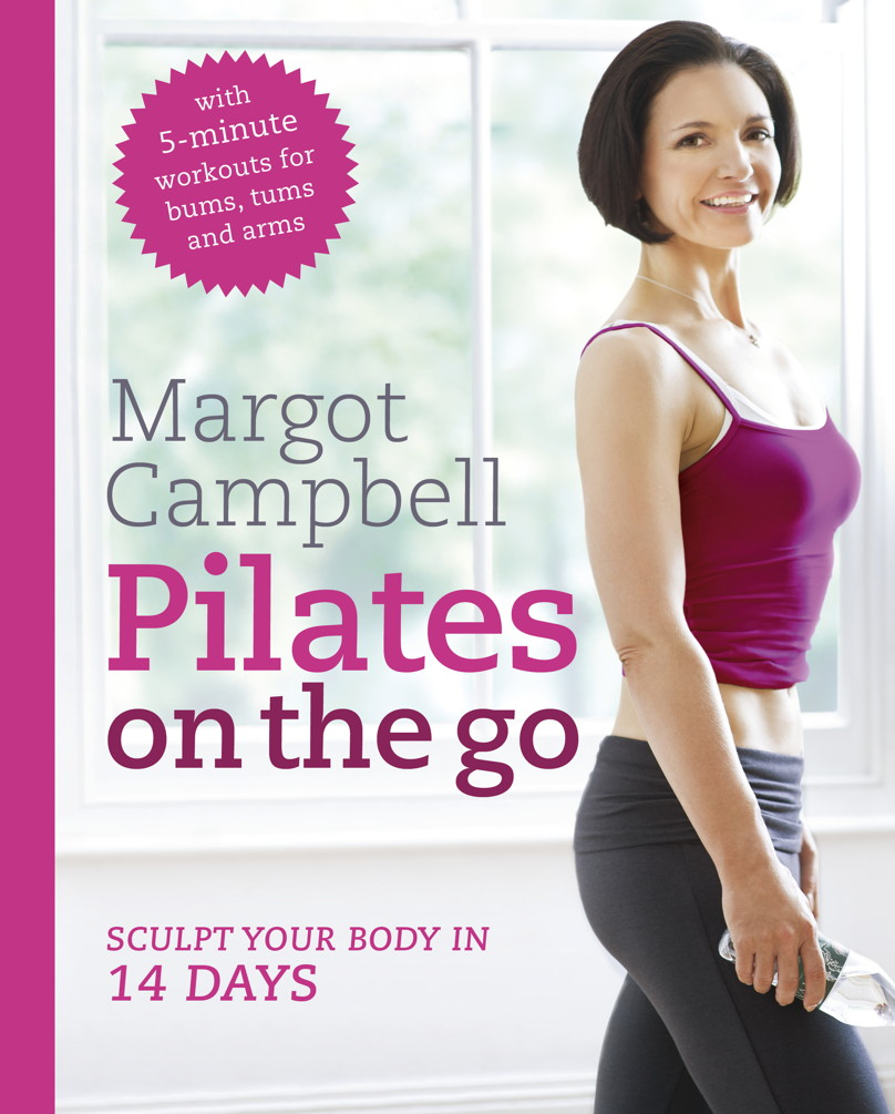 Pilates on the Go By: Margot Campbell