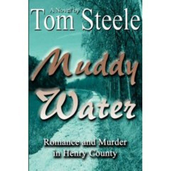 Muddy Water - Romance and Murder in Henry County