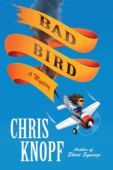 Bad Bird By: Chris Knopf