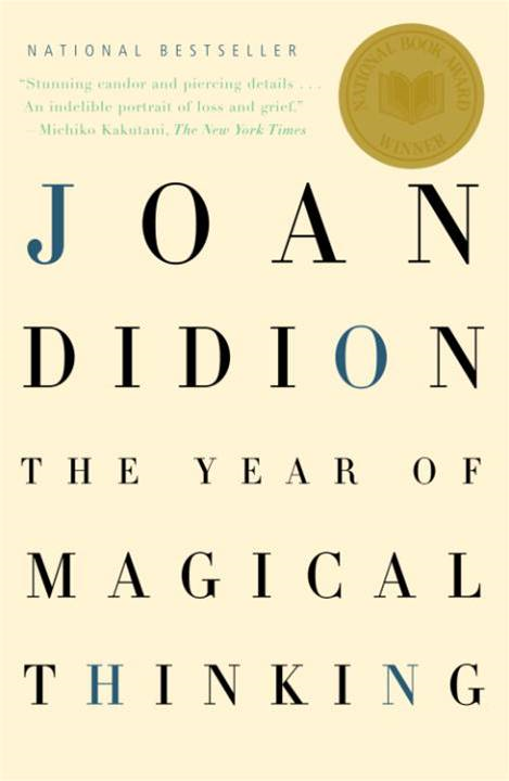 The Year of Magical Thinking By: Joan Didion