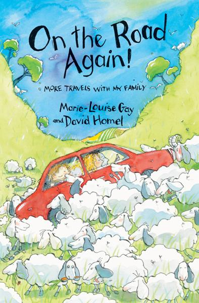 On the Road Again: More Travels with My Family By: David Homel,Marie-Louise Gay