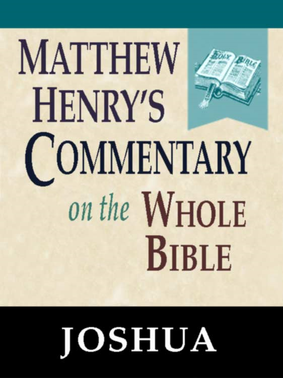 Matthew Henry's Commentary on the Whole Bible-Book of Joshua