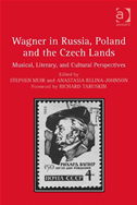 Wagner In Russia, Poland And The Czech Lands: