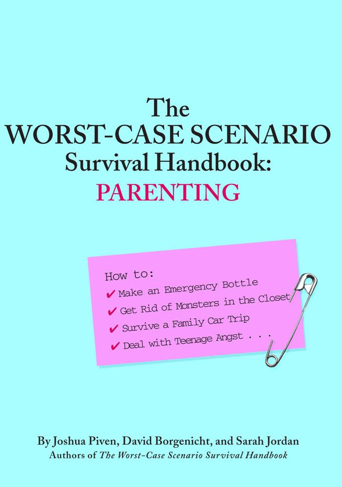 The Worst-Case Scenario Survival Handbook: Parenting