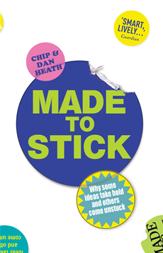 Made to Stick Why some ideas take hold and others come unstuck