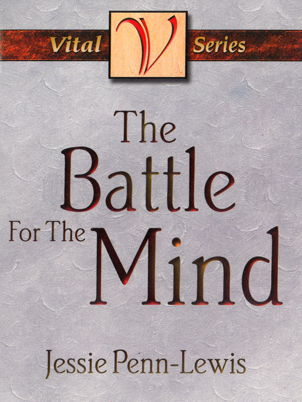 The Battle for the Mind By: Jessie Penn-Lewis