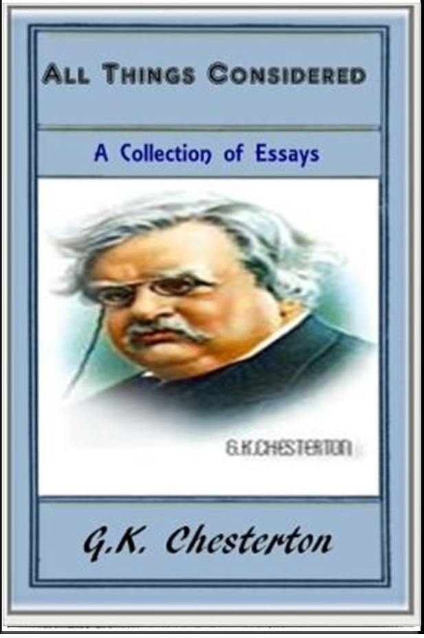All Things Considered By: G. K. Chesterton