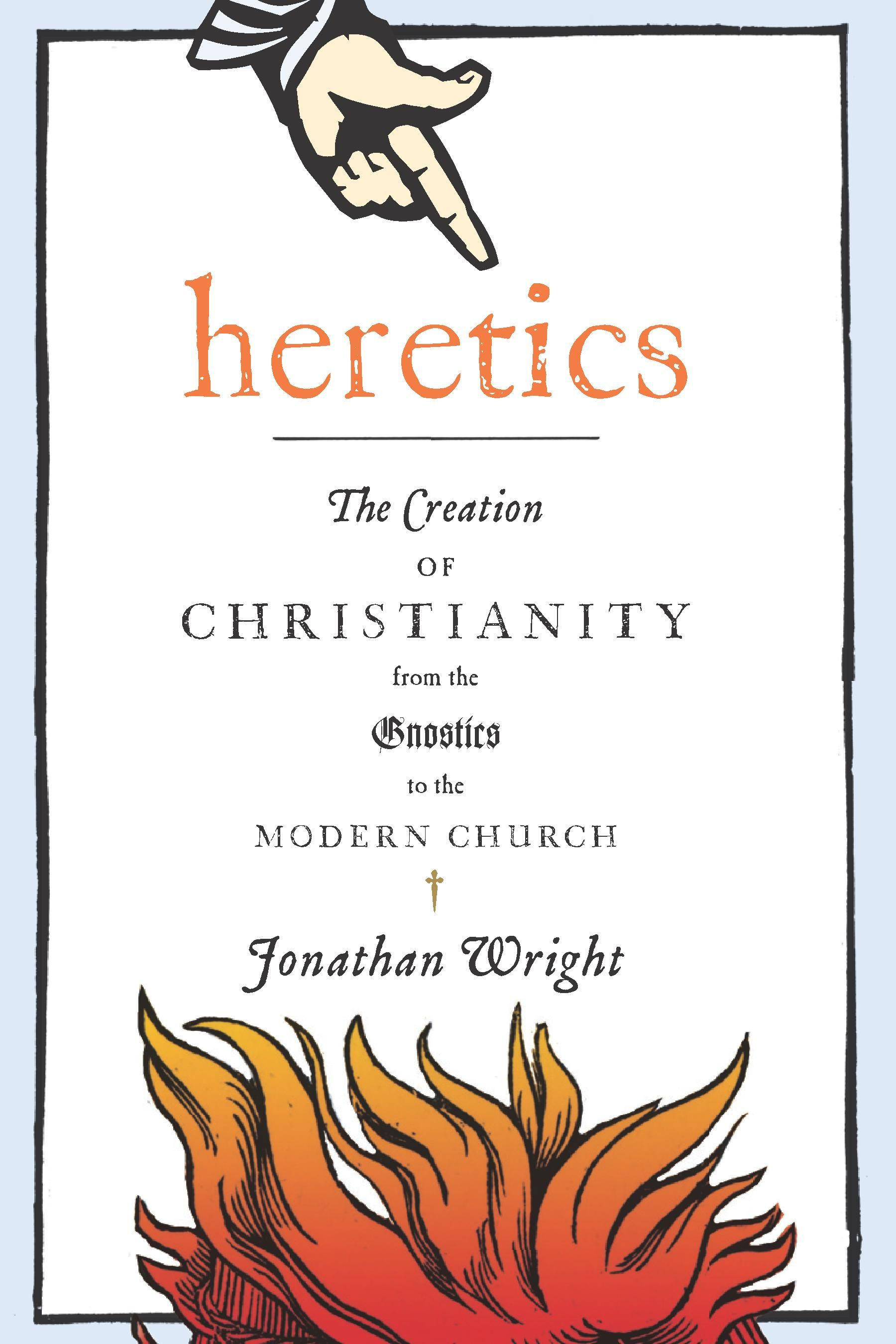 Heretics By: Jonathan Wright
