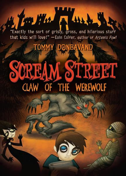 Scream Street: Claw of the Werewolf (Book #6) By: Tommy Donbavand