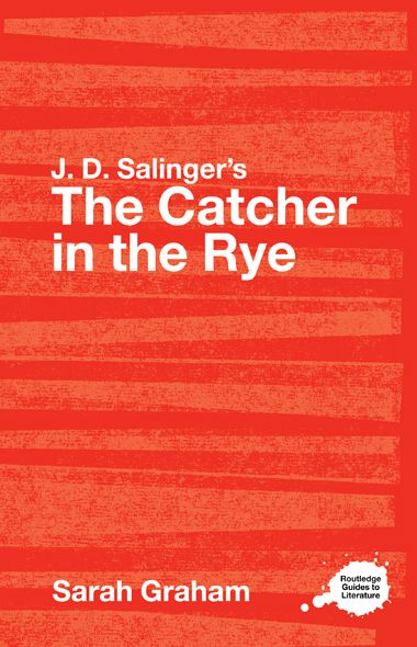 J.D. Salinger's The Catcher in the Rye By: Sarah Graham