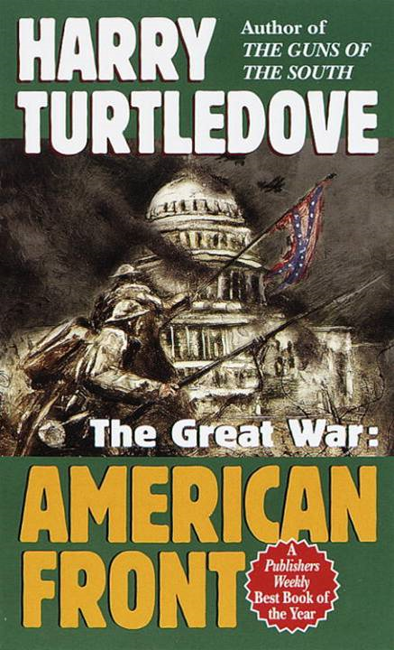 American Front (The Great War, Book One) By: Harry Turtledove
