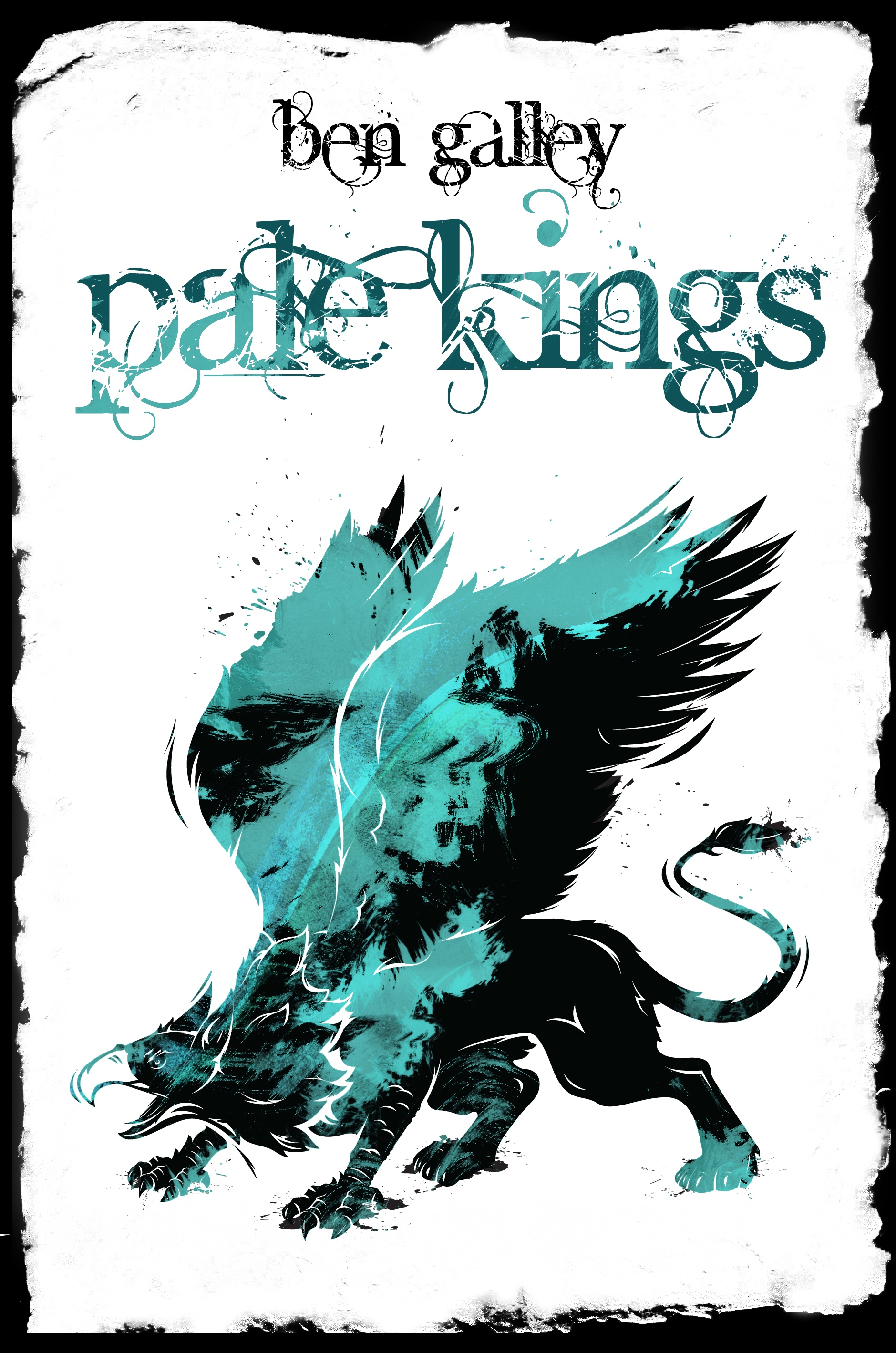 Pale Kings By: Ben Galley