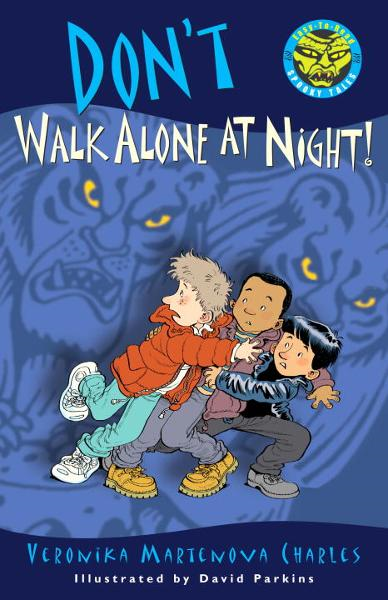 Don't Walk Alone at Night! By: Veronika Martenova Charles,David Parkins