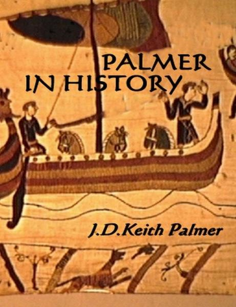 Palmer In History By: JDKeith Palmer