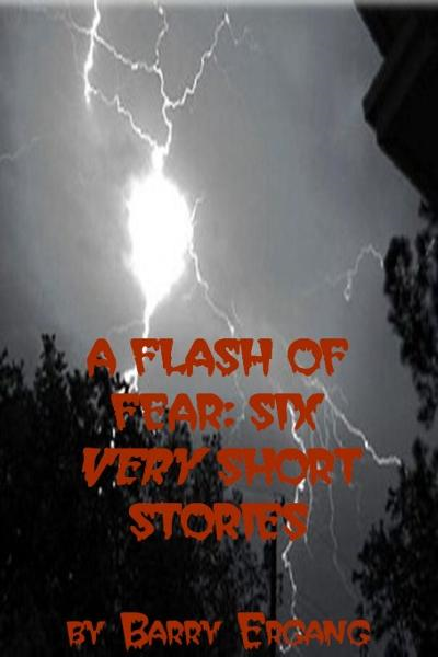 A Flash of Fear: Six Very Short Stories