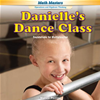 Danielle's Dance Class: Foundations For Multiplication