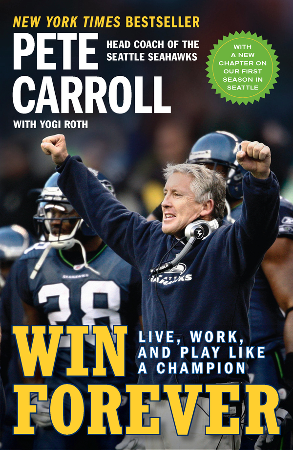 Win Forever By: Pete Carroll,Yogi Roth