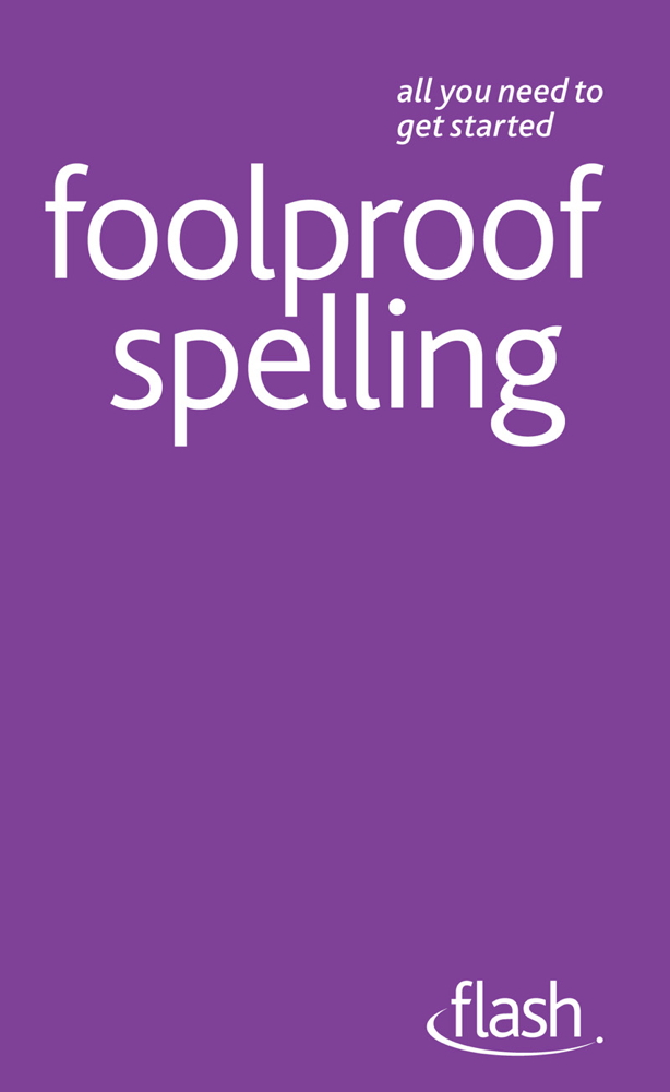 Foolproof Spelling By: Elspeth Summers