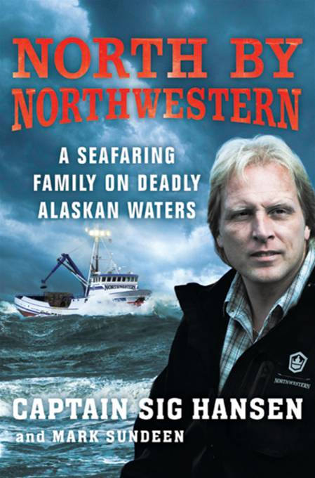 North by Northwestern By: Captain Sig Hansen,Mark Sundeen