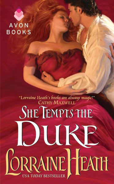 She Tempts the Duke By: Lorraine Heath