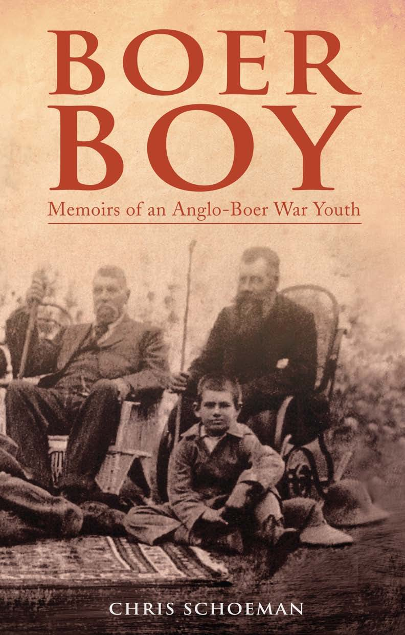 Boer Boy Memoirs of an Anglo-Boer War Youth
