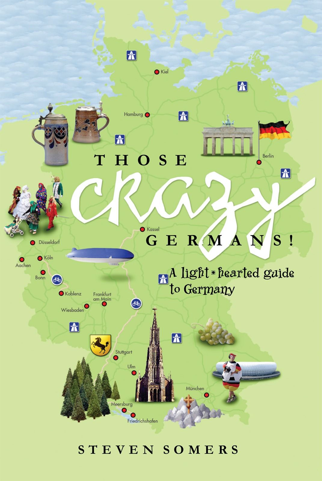 Those Crazy Germans! By: Steven Somers