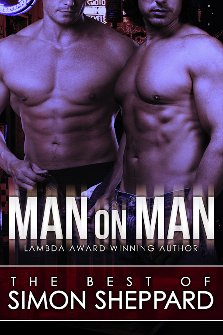 Simon Sheppard - Man on Man: The Best Gay Erotica of Simon Sheppard