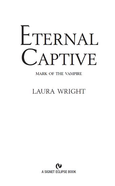 Eternal Captive: Mark of the Vampire By: Laura Wright
