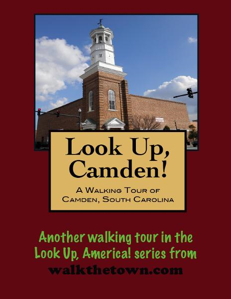 A Walking Tour of Camden, South Carolina
