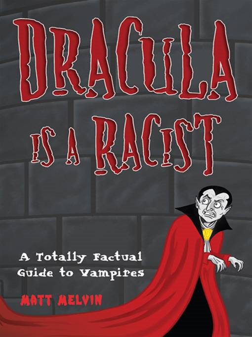 Dracula Is a Racist: By: Matt Melvin