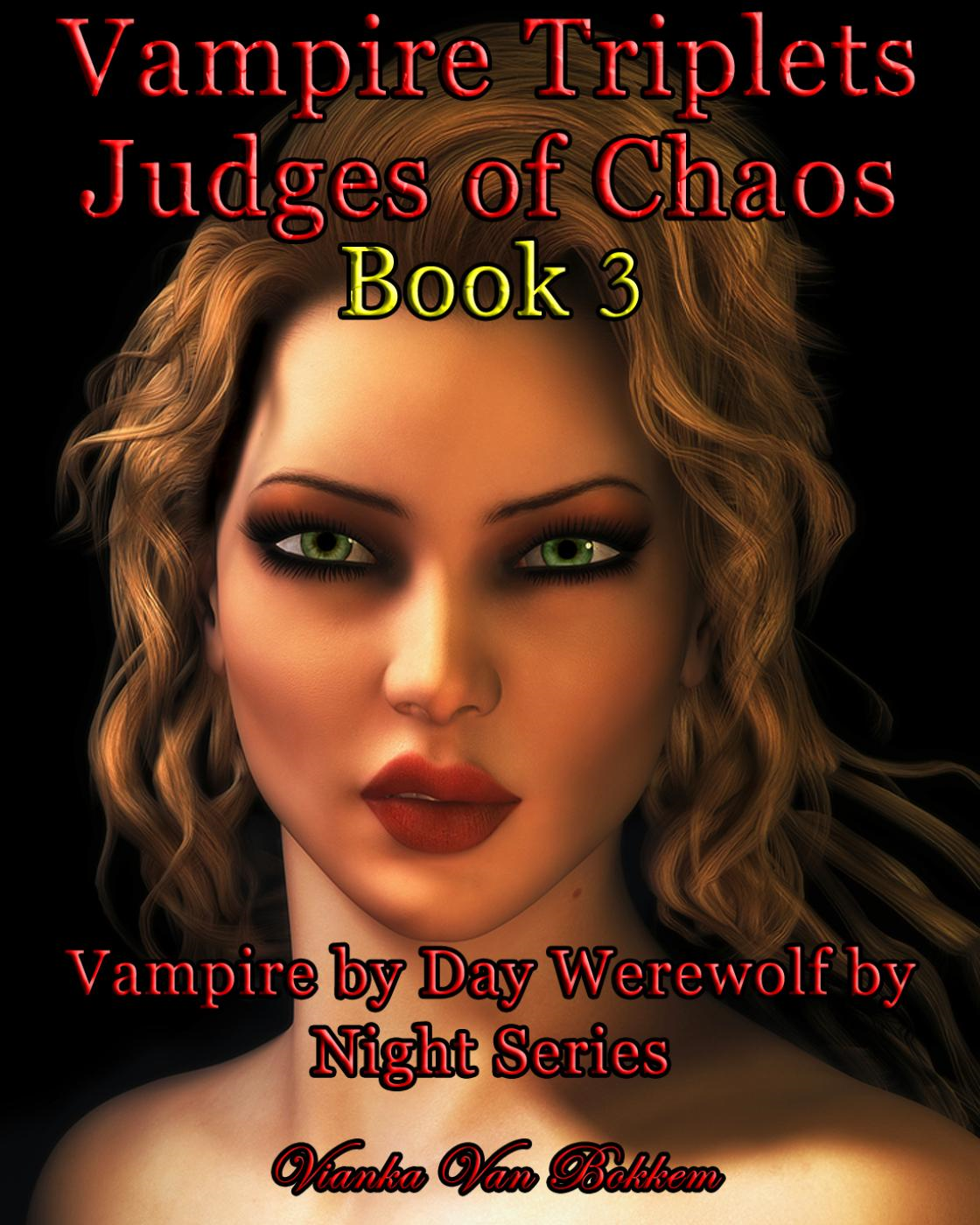 Vampire Triplets: Judges of Chaos Book 3 (Vampire by Day Werewolf by Night, #3)