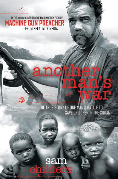 Another Man's War By: Sam Childers