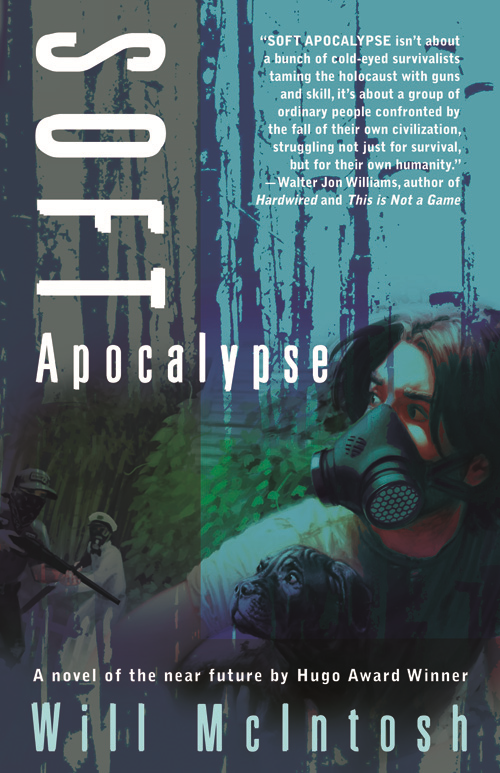 Soft Apocalypse By: Will McIntosh