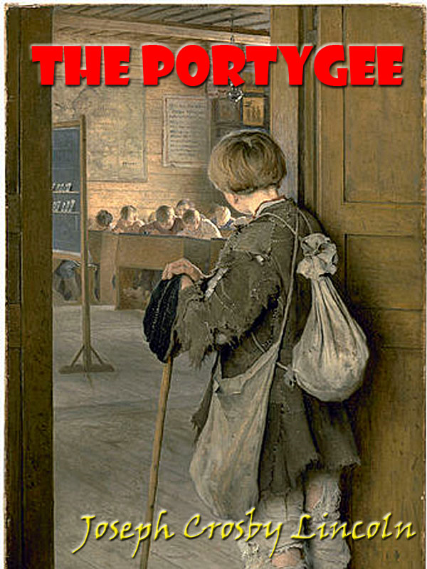 The Portygee [Annotated] By: Joseph Crosby Lincoln