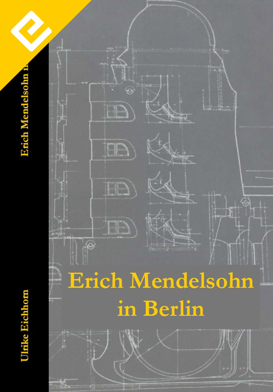 Erich Mendelsohn in Berlin