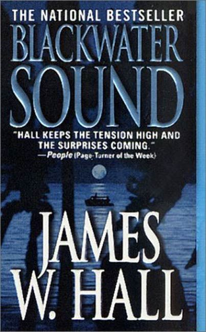 Blackwater Sound By: James W. Hall