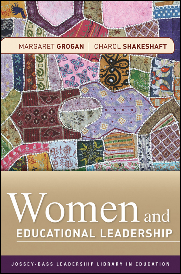 Women and Educational Leadership By: Charol Shakeshaft,Margaret Grogan
